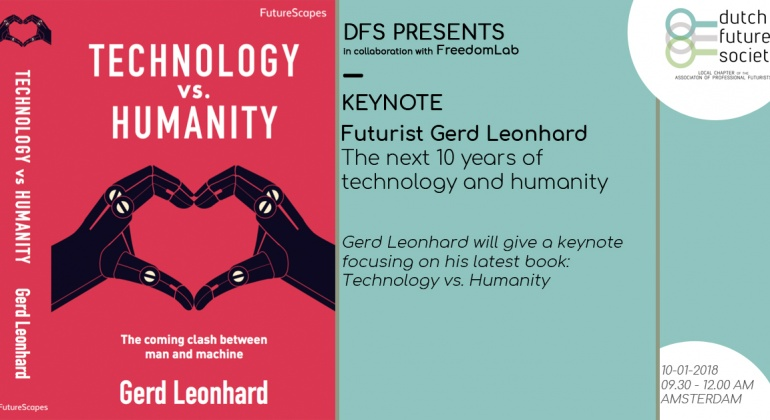 Futurist Gerd Leonhard Talk at Dutch Future Society: technology and humanity, the next 10 years (NEW VIDEO, AUDIO)