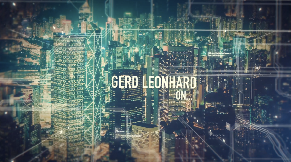 New short-video series: Futurist Gerd Leonhard on-stage: best quotes and key messages